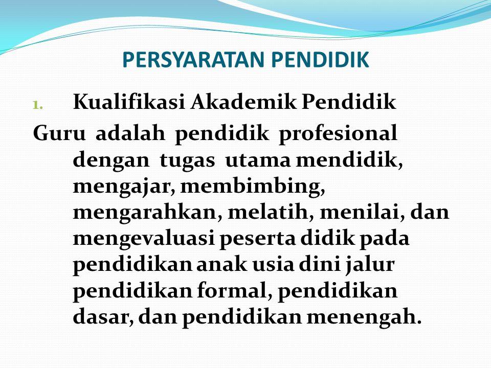 Persyaratan guru sebagai pendidik profesional a.