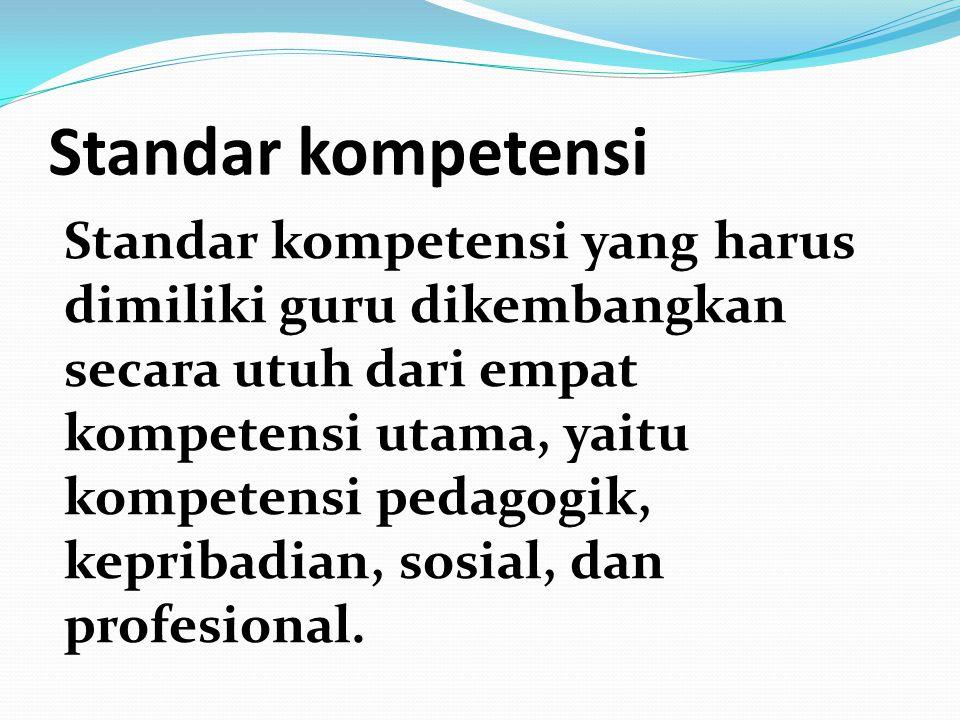 Keempat kompetensi tersebut terintegrasi dalam kinerja guru seperti berikut: Kompetensi Pedagogik:  Menguasai karakteristik peserta didik dari aspek fisik, moral, sosial, kultural, emosional, dan intelektual.