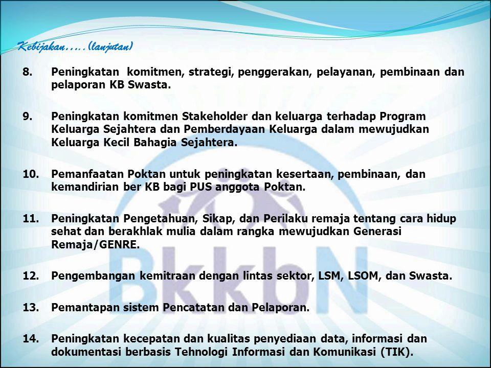 KEBIJAKAN DAN STRATEGI 1.Perumusan kebijakan pengendalian penduduk antara aspek kuantitas, kualitas dan mobilitas.