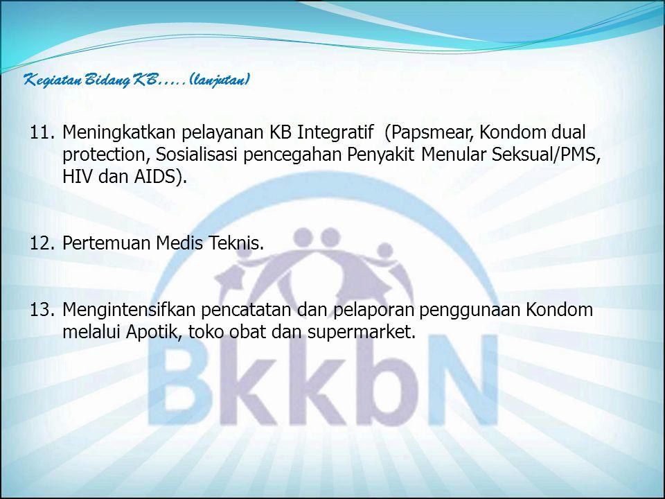 9.Meningkatkan kepatuhan dalam pelayanan KB sesuai Standar Operasional Prosedur (SOP), dilengkapi dengan pemanfaatan dan pemantapan proses Informed Choice dan Informed Consent dalam pelayanan KB.