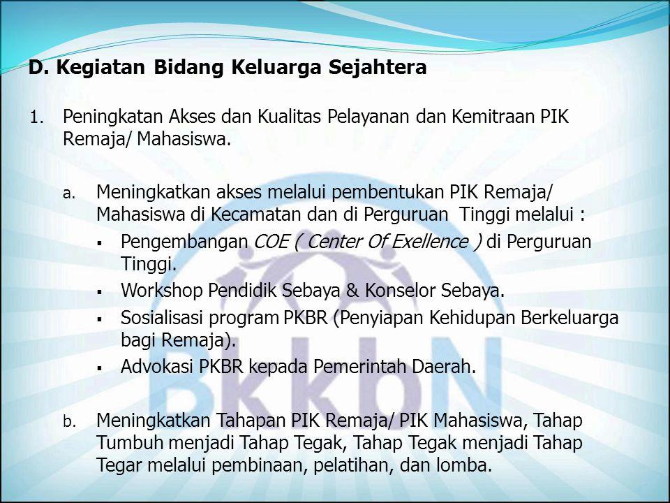 11.Meningkatkan pelayanan KB Integratif (Papsmear, Kondom dual protection, Sosialisasi pencegahan Penyakit Menular Seksual/PMS, HIV dan AIDS). 12.Pert