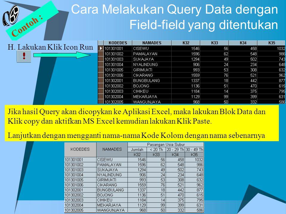 Jika hasil Query akan dicopykan ke Aplikasi Excel, maka lakukan Blok Data dan Klik copy dan aktifkan MS Excel kemudian lakukan Klik Paste. Lanjutkan d
