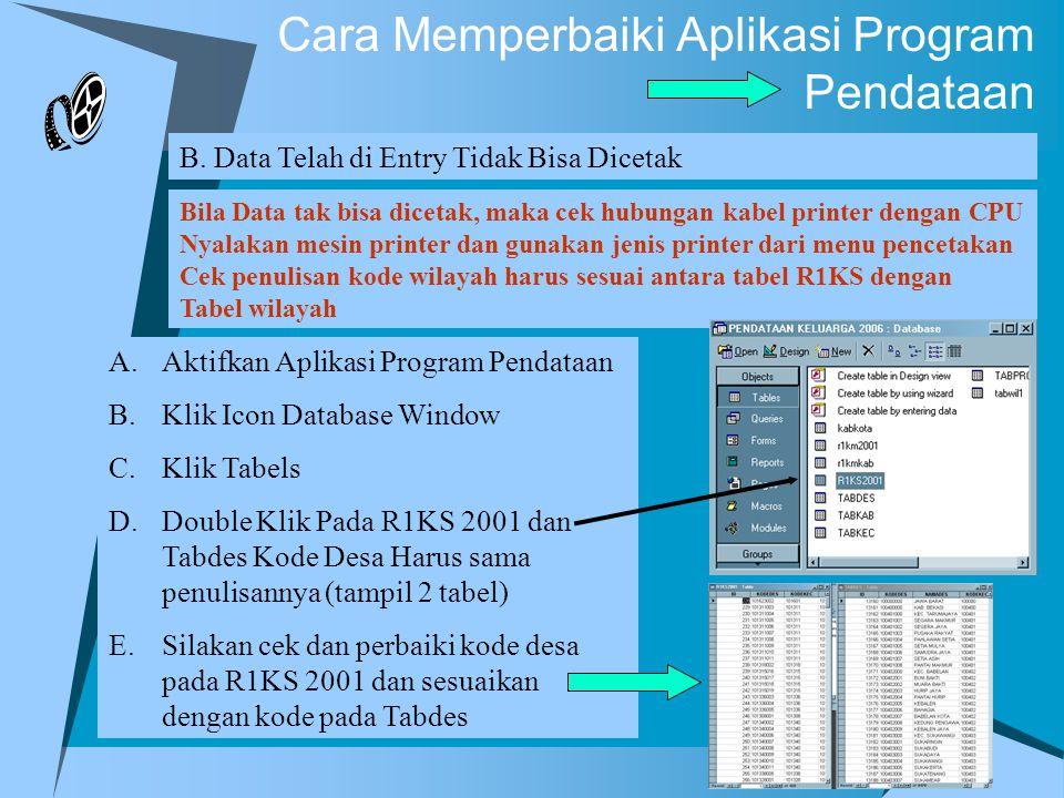 Cara Memperbaiki Aplikasi Program Pendataan Bila Data tak bisa dicetak, maka cek hubungan kabel printer dengan CPU Nyalakan mesin printer dan gunakan