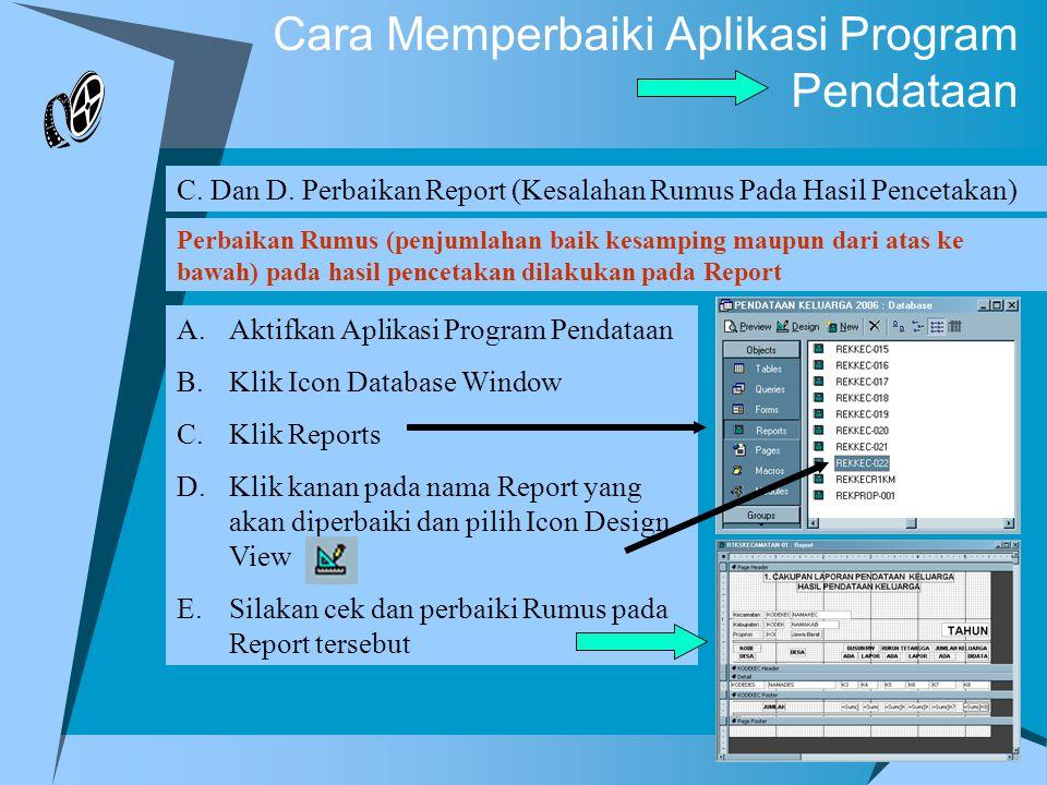 Cara Memperbaiki Aplikasi Program Pendataan C. Dan D. Perbaikan Report (Kesalahan Rumus Pada Hasil Pencetakan) Perbaikan Rumus (penjumlahan baik kesam