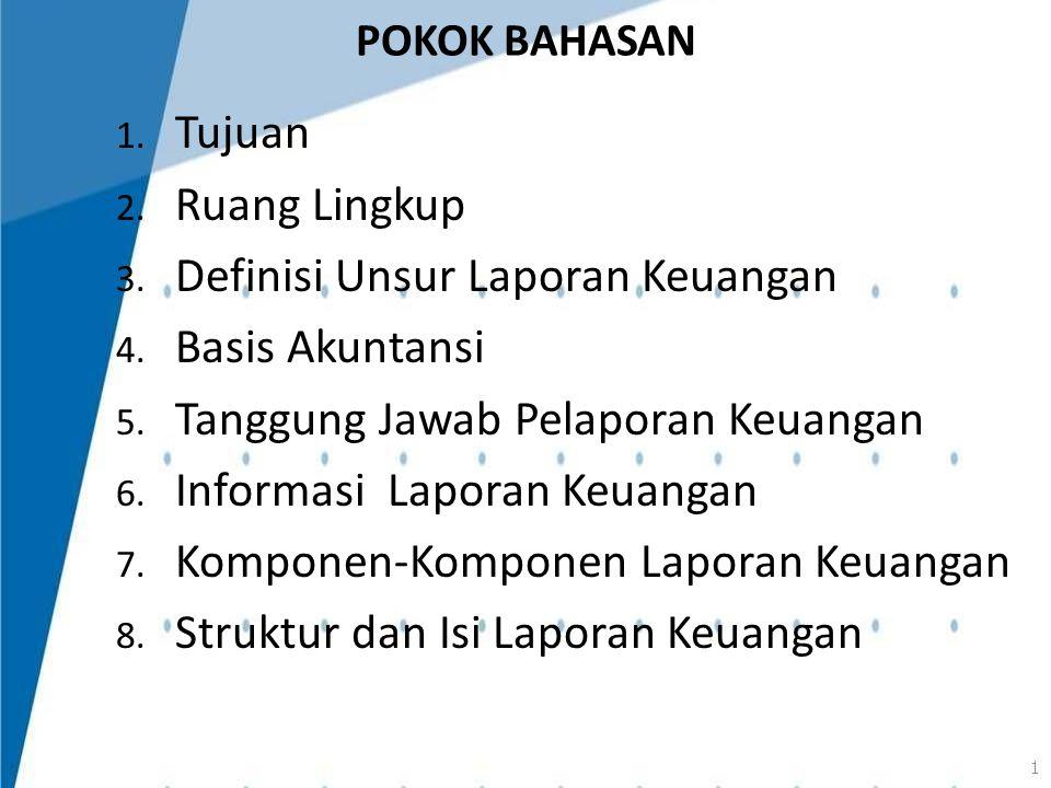 TUJUAN PSAP 01  Tujuan PSAP 01 adalah untuk mengatur penyajian laporan keuangan untuk tujuan umum.