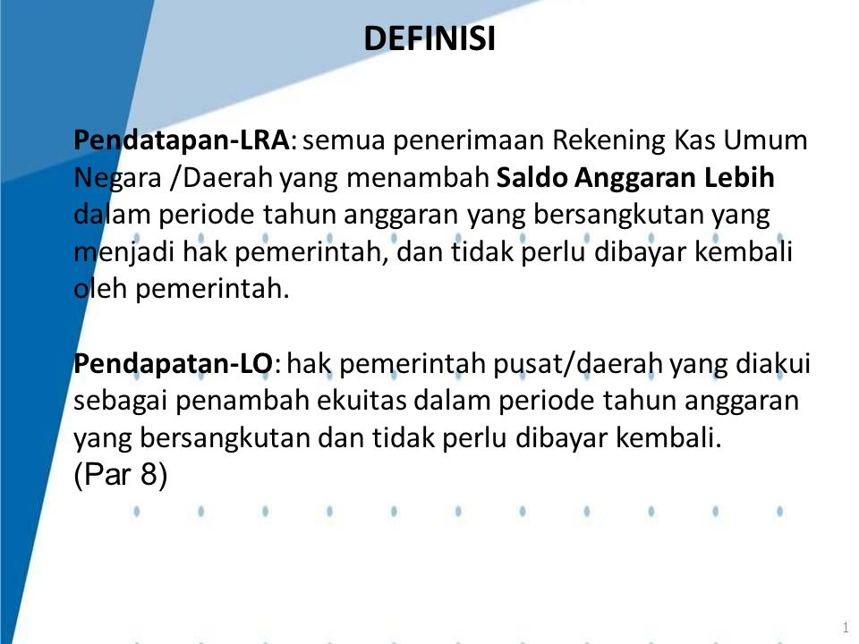 Pendatapan-LRA: semua penerimaan Rekening Kas Umum Negara /Daerah yang menambah Saldo Anggaran Lebih dalam periode tahun anggaran yang bersangkutan ya