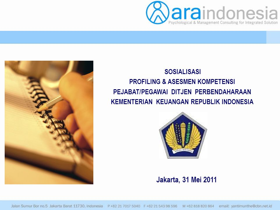 SOSIALISASI PROFILING & ASESMEN KOMPETENSI PEJABAT/PEGAWAI DITJEN PERBENDAHARAAN KEMENTERIAN KEUANGAN REPUBLIK INDONESIA Jakarta, 31 Mei 2011