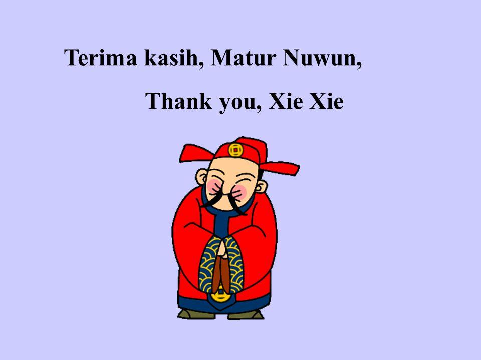 Terima kasih, Matur Nuwun, Thank you, Xie Xie