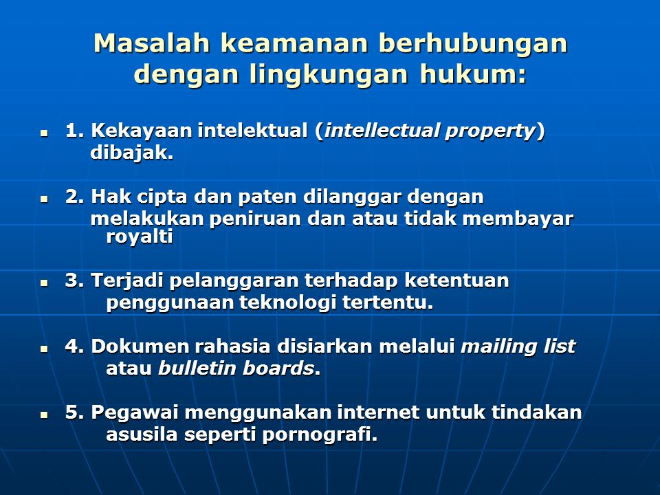 Masalah keamanan berhubungan dengan lingkungan hukum: 1. Kekayaan intelektual (intellectual property) 1. Kekayaan intelektual (intellectual property)