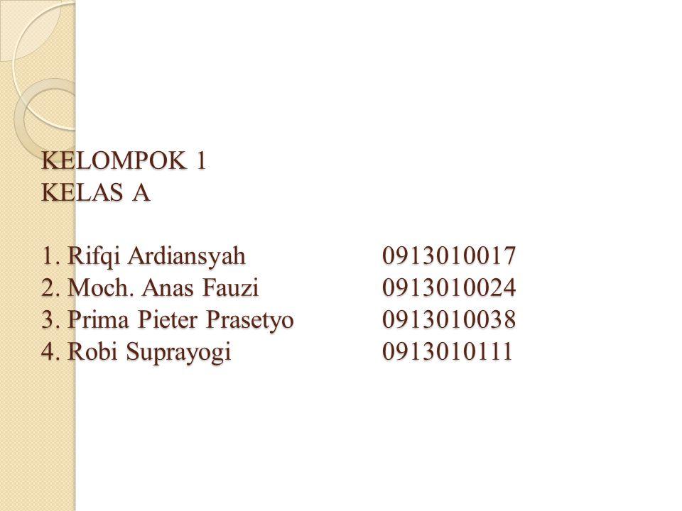 KELOMPOK 1 KELAS A 1.Rifqi Ardiansyah0913010017 2.
