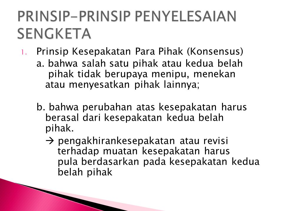 1.Prinsip Kesepakatan Para Pihak (Konsensus) a.