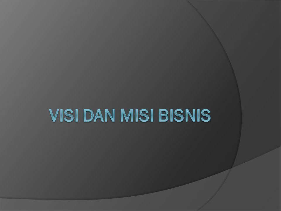 Komponen-Komponen Pernyataan Visi Pernyataan misi dapat dan memang beragam dalam hal panjang kalimat, kandungan, format, dan kekhususannya.