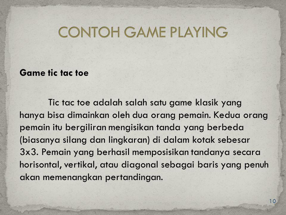 10 Game tic tac toe Tic tac toe adalah salah satu game klasik yang hanya bisa dimainkan oleh dua orang pemain. Kedua orang pemain itu bergiliran mengi