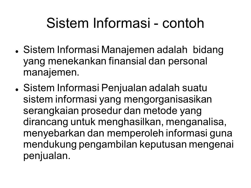 Sistem Informasi - contoh Sistem Informasi Manajemen adalah bidang yang menekankan finansial dan personal manajemen. Sistem Informasi Penjualan adalah