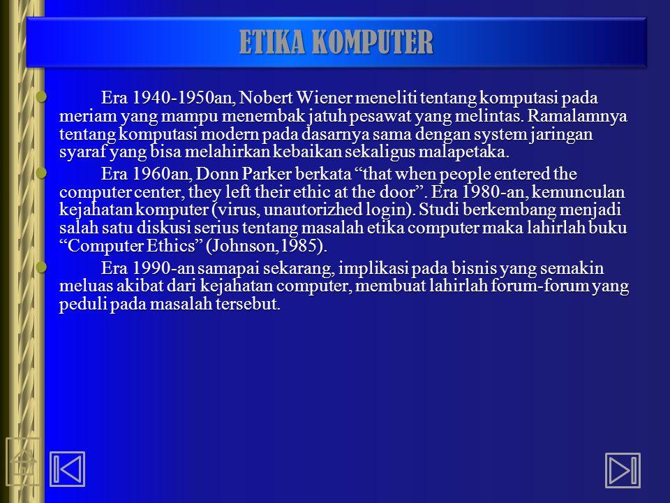 ETIKA KOMPUTER Era 1940-1950an, Nobert Wiener meneliti tentang komputasi pada meriam yang mampu menembak jatuh pesawat yang melintas. Ramalamnya tenta
