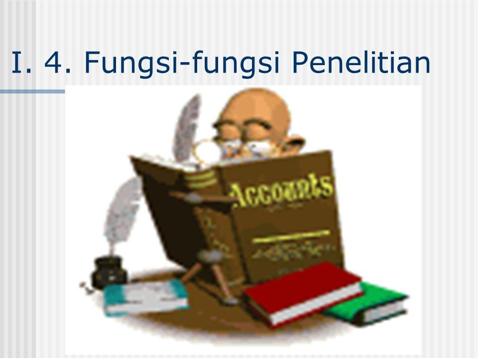 I. 4. Fungsi-fungsi Penelitian