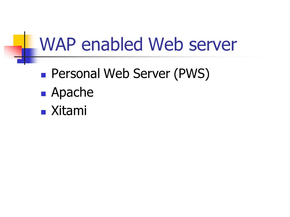 WAP enabled Web server Personal Web Server (PWS) Apache Xitami
