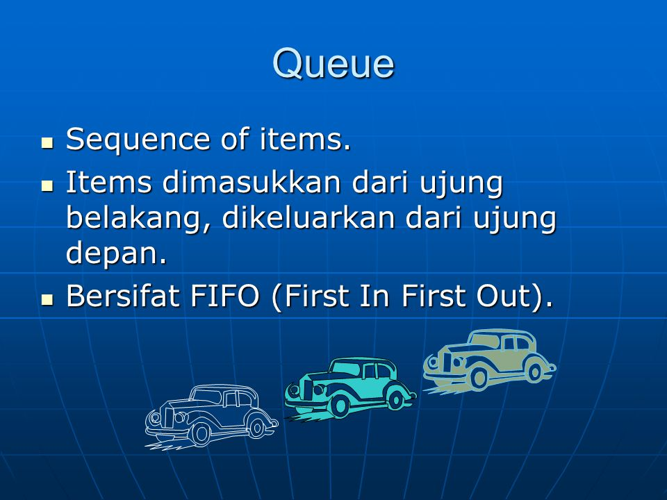 Queue Sequence of items.Sequence of items.