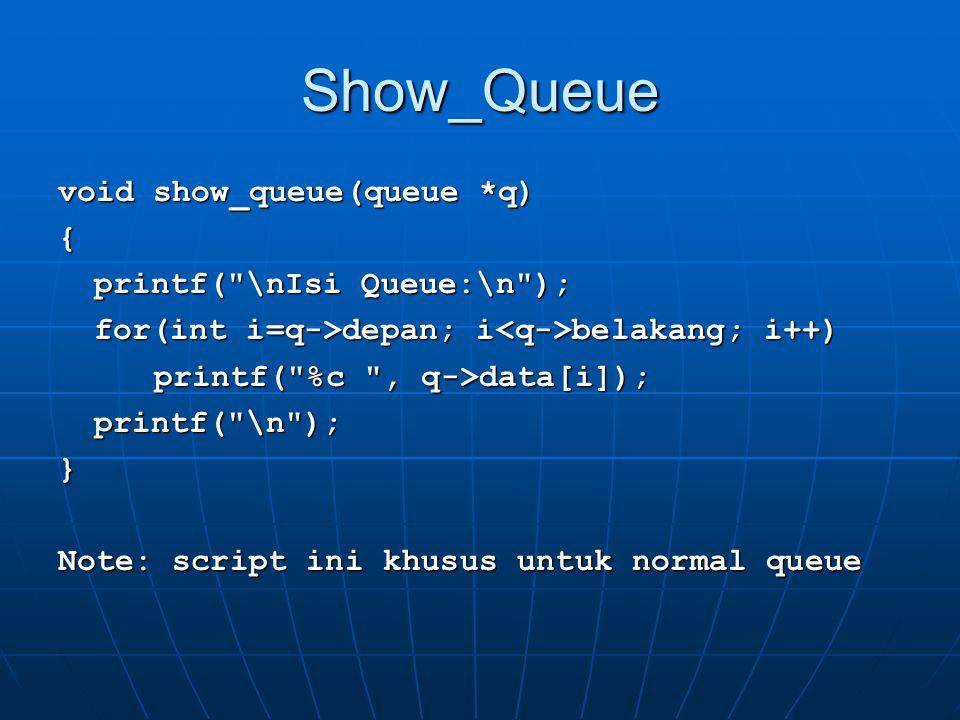 Show_Queue void show_queue(queue *q) { printf(