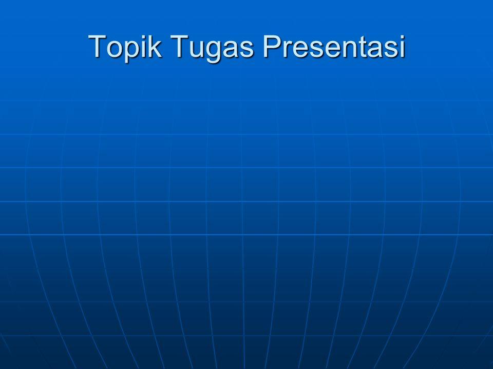 Topik Tugas Presentasi