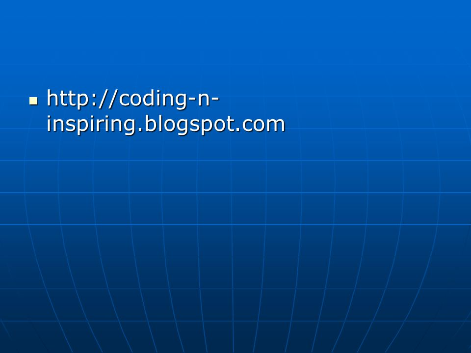 http://coding-n- inspiring.blogspot.com http://coding-n- inspiring.blogspot.com