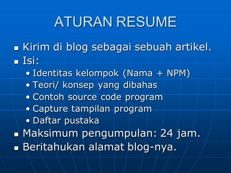 ATURAN RESUME Kirim di blog sebagai sebuah artikel. Kirim di blog sebagai sebuah artikel. Isi: Isi: Identitas kelompok (Nama + NPM)Identitas kelompok