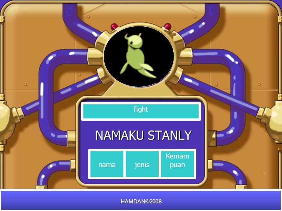 NAMAKU STANLY fight namajenis Kemam puan HAMDAN©2008