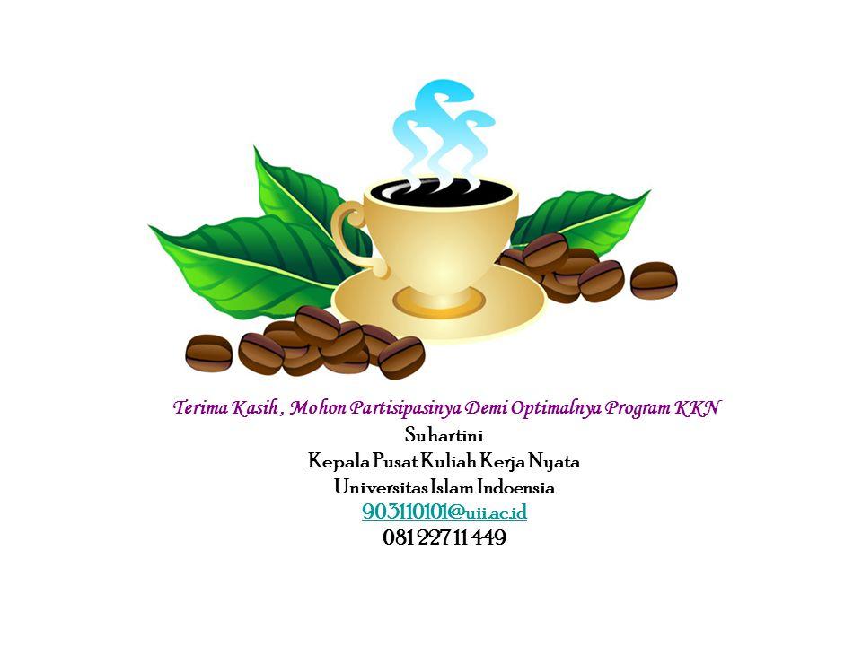Terima Kasih, Mohon Partisipasinya Demi Optimalnya Program KKN Suhartini Kepala Pusat Kuliah Kerja Nyata Universitas Islam Indoensia 903110101@uii.ac.