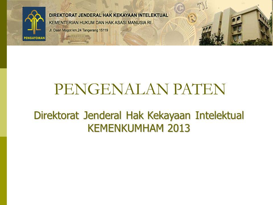 PENGENALAN PATEN Direktorat Jenderal Hak Kekayaan Intelektual KEMENKUMHAM 2013