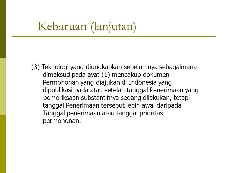 (3) Teknologi yang diungkapkan sebelumnya sebagaimana dimaksud pada ayat (1) mencakup dokumen Permohonan yang diajukan di Indonesia yang dipublikasi p