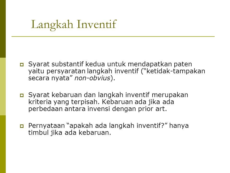 """Langkah Inventif  Syarat substantif kedua untuk mendapatkan paten yaitu persyaratan langkah inventif (""""ketidak-tampakan secara nyata"""" non-obvius). """