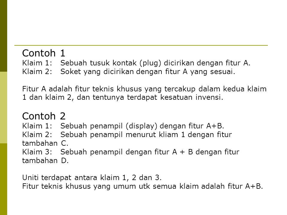 Contoh 1 Klaim 1: Sebuah tusuk kontak (plug) dicirikan dengan fitur A. Klaim 2: Soket yang dicirikan dengan fitur A yang sesuai. Fitur A adalah fitur
