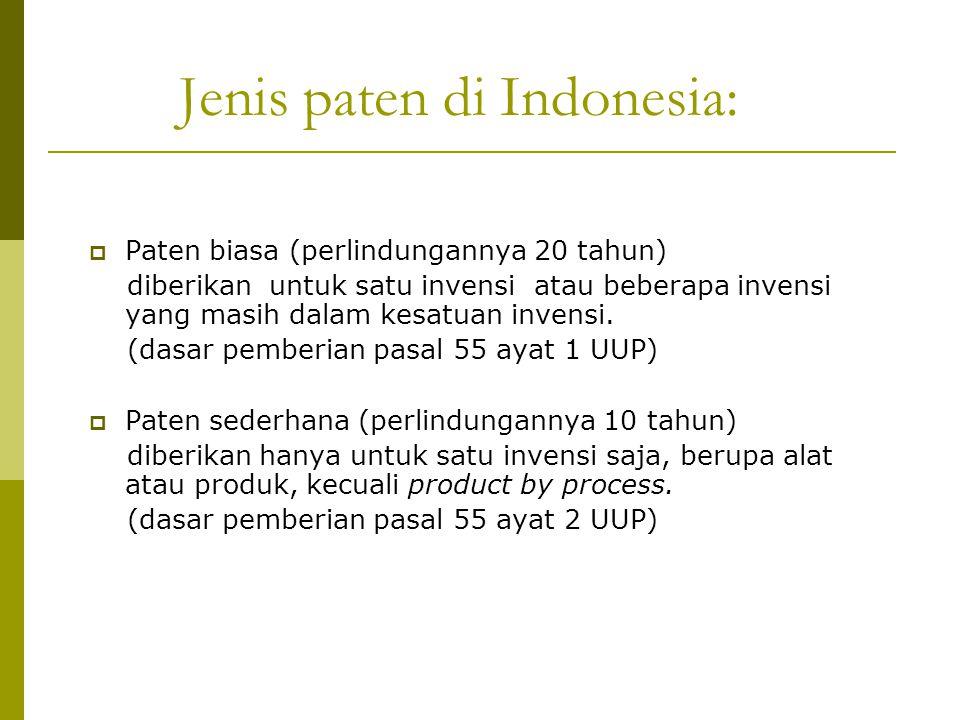 Jenis paten di Indonesia:  Paten biasa (perlindungannya 20 tahun) diberikan untuk satu invensi atau beberapa invensi yang masih dalam kesatuan invens