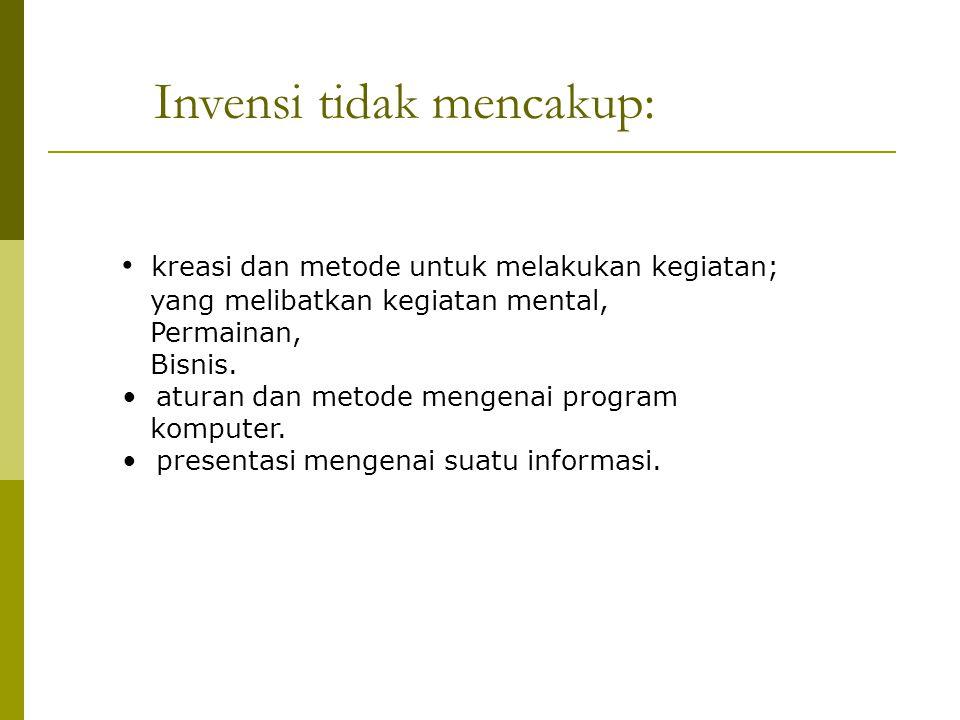 Invensi tidak mencakup: kreasi dan metode untuk melakukan kegiatan; yang melibatkan kegiatan mental, Permainan, Bisnis. aturan dan metode mengenai pro