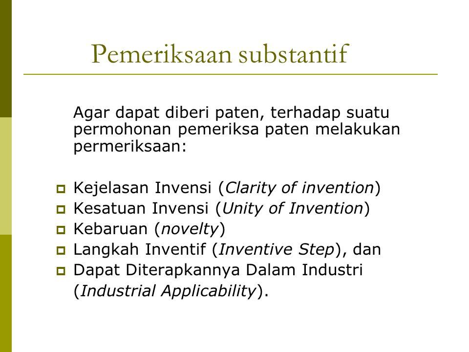 Agar dapat diberi paten, terhadap suatu permohonan pemeriksa paten melakukan permeriksaan:  Kejelasan Invensi (Clarity of invention)  Kesatuan Inven