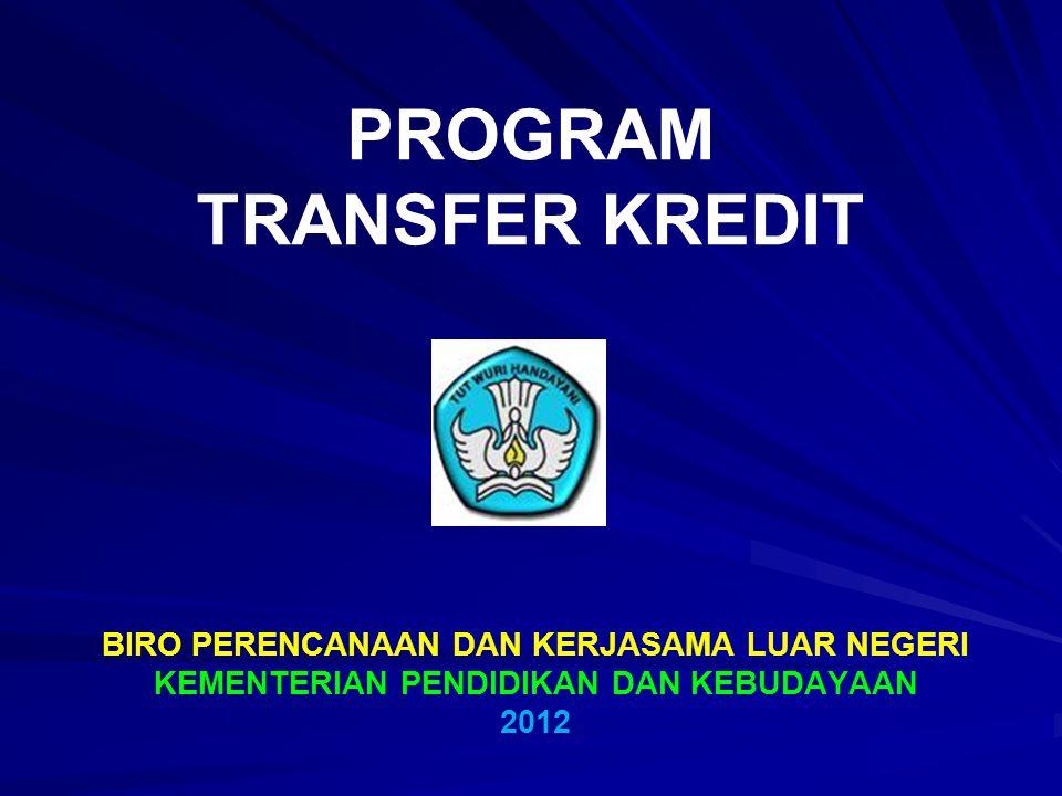PROGRAM TRANSFER KREDIT BIRO PERENCANAAN DAN KERJASAMA LUAR NEGERI KEMENTERIAN PENDIDIKAN DAN KEBUDAYAAN 2012