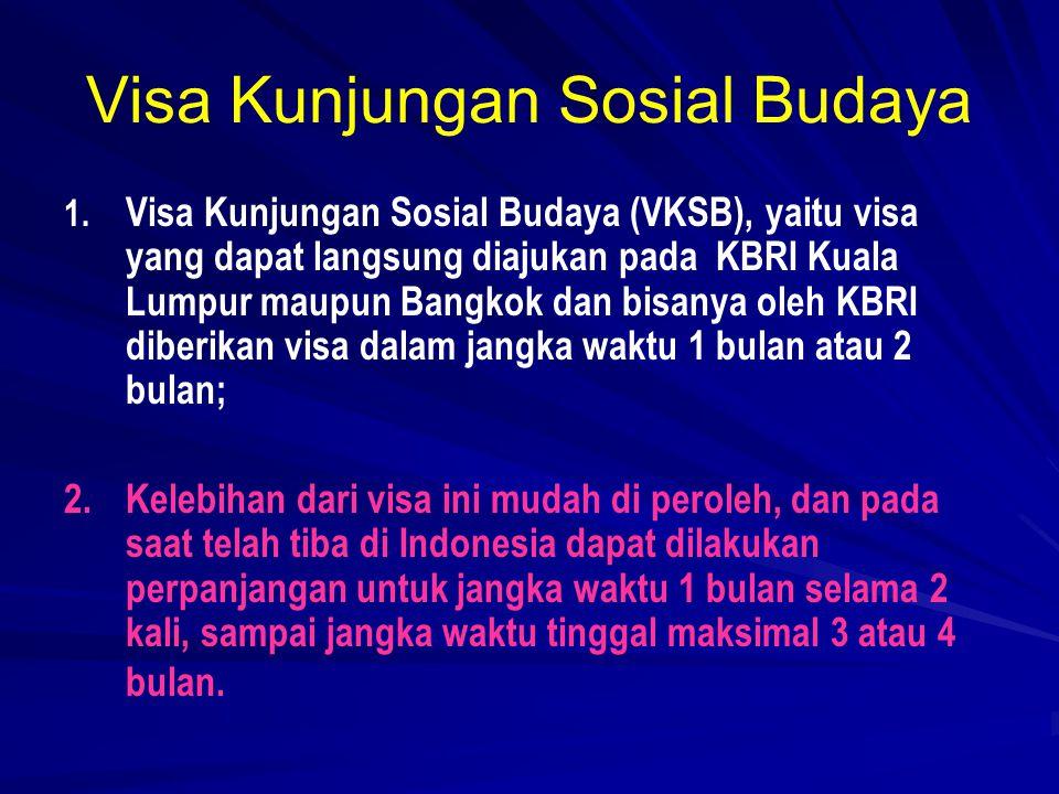 Visa Kunjungan Sosial Budaya 1. 1.