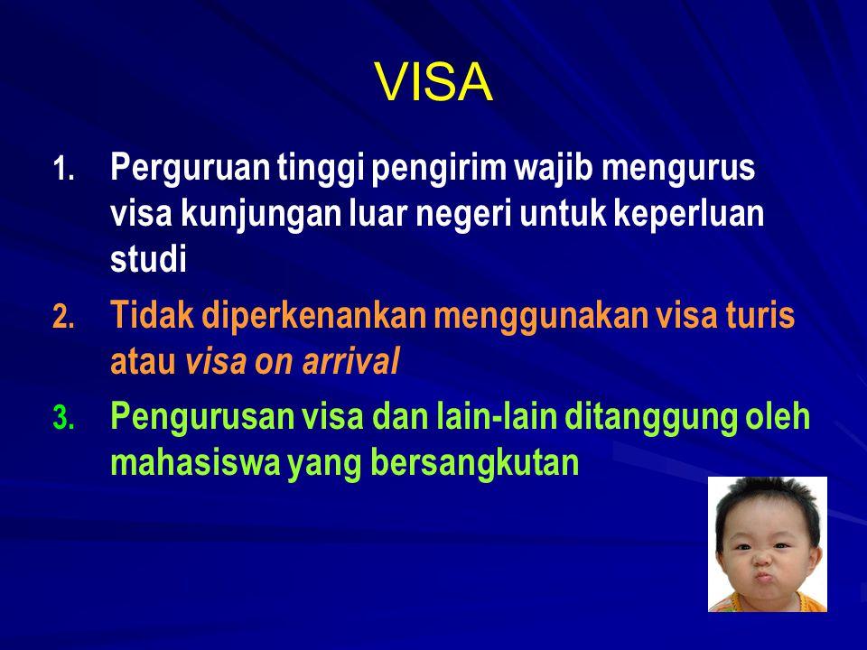 DARMASISWA Syarat: 1.Mengisi appication form program Darmasiswa RI; 2.Fotokopi paspor yang masih berlaku minimal 1 tahun; 3.