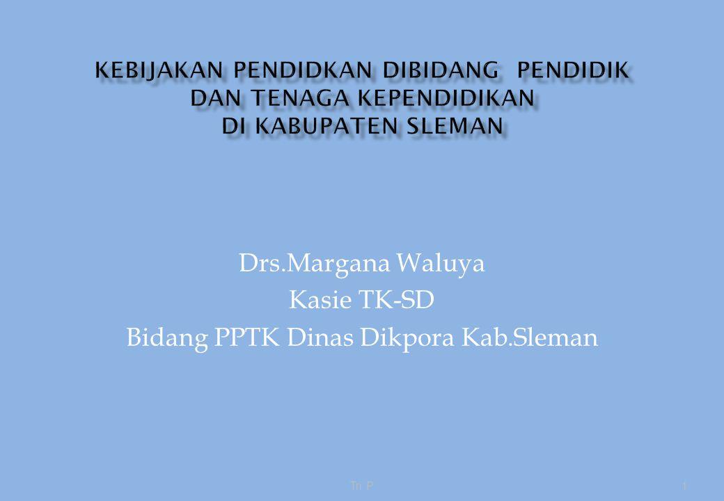 1Tri P Drs.Margana Waluya Kasie TK-SD Bidang PPTK Dinas Dikpora Kab.Sleman