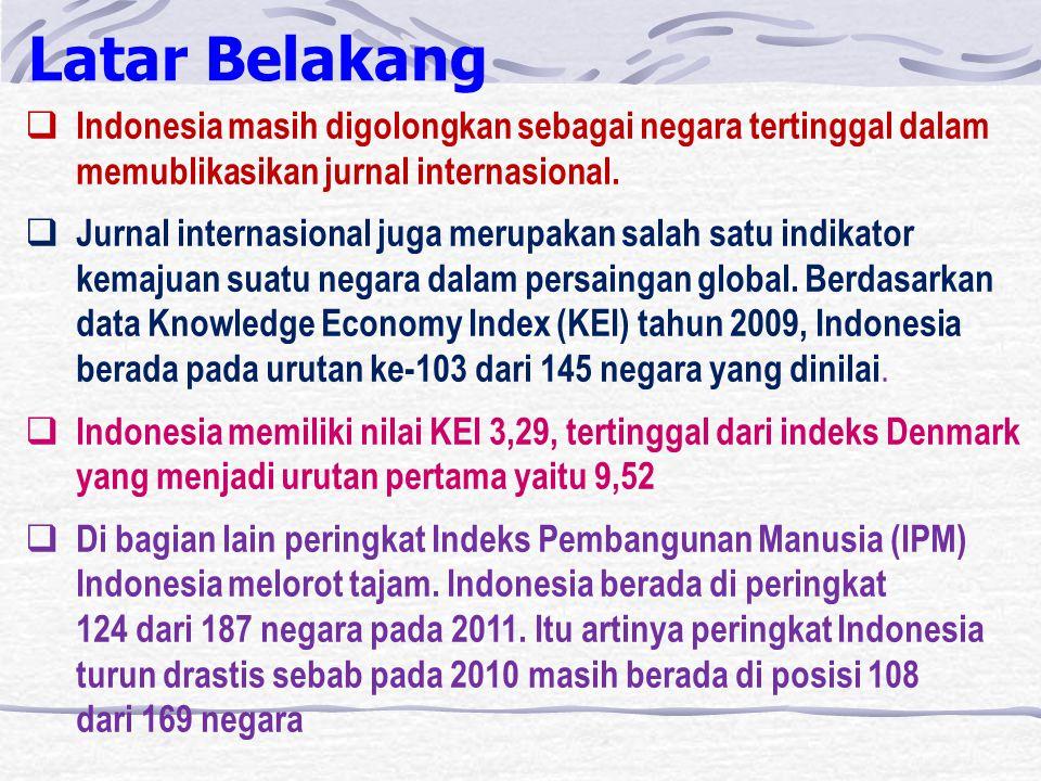  Indonesia masih digolongkan sebagai negara tertinggal dalam memublikasikan jurnal internasional.