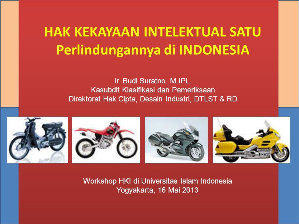 HAK KEKAYAAN INTELEKTUAL SATU Perlindungannya di INDONESIA Ir. Budi Suratno. M.IPL. Kasubdit Klasifikasi dan Pemeriksaan Direktorat Hak Cipta, Desain