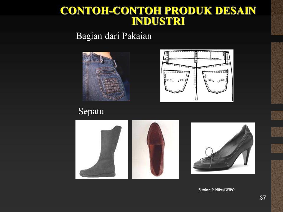 37 CONTOH-CONTOH PRODUK DESAIN INDUSTRI Bagian dari Pakaian Sepatu Sumber: Publikasi WIPO