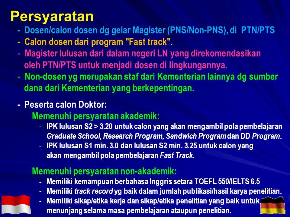 - Dosen/calon dosen dg gelar Magister (PNS/Non-PNS), di PTN/PTS - Calon dosen dari program Fast track .