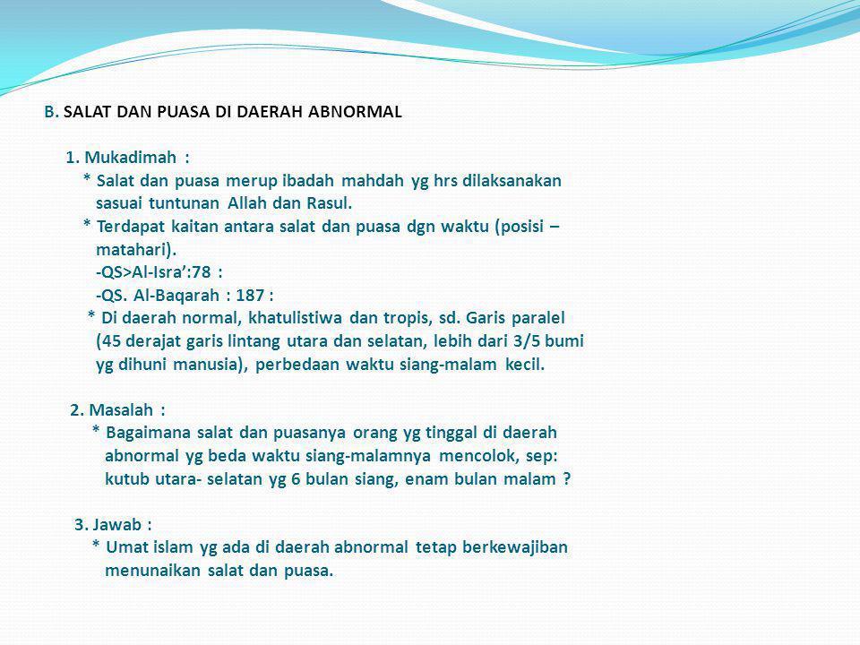 b. Logika : - Ada kesulitan (badan disabuki) - Terdapat bahaya jika hrs mengikuti arah kiblat - Hukum Islam berprinsip hindari kepicikan/ kesultn c. K