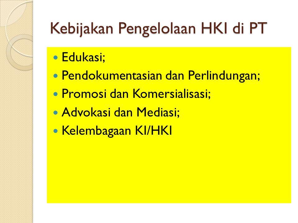 Kebijakan Pengelolaan HKI di PT Edukasi; Pendokumentasian dan Perlindungan; Promosi dan Komersialisasi; Advokasi dan Mediasi; Kelembagaan KI/HKI