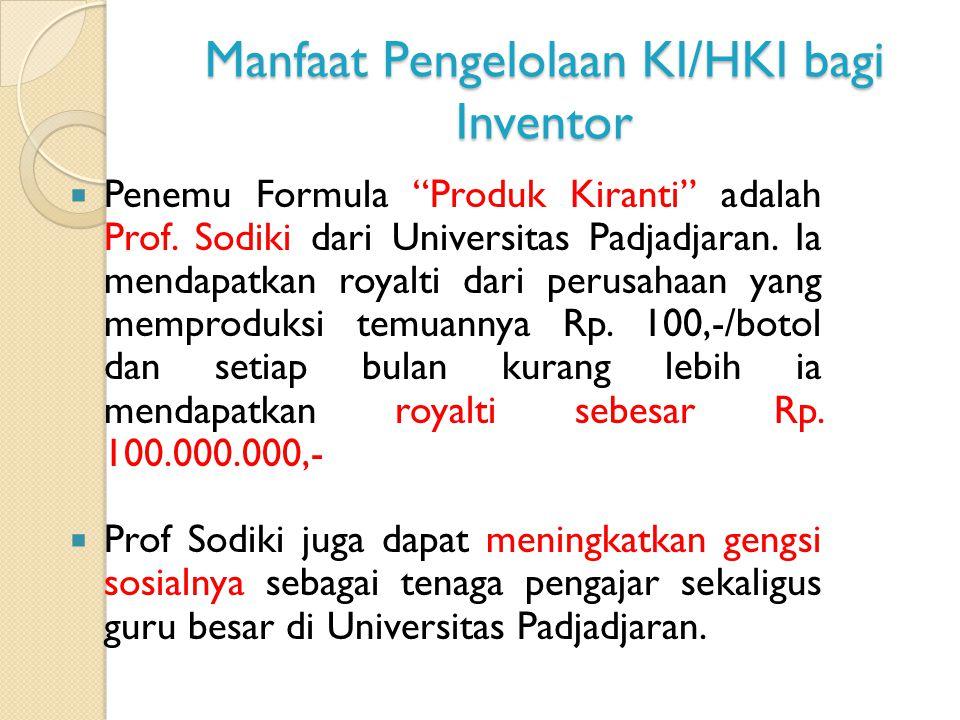 """Manfaat Pengelolaan KI/HKI bagi Inventor  Penemu Formula """"Produk Kiranti"""" adalah Prof. Sodiki dari Universitas Padjadjaran. Ia mendapatkan royalti da"""