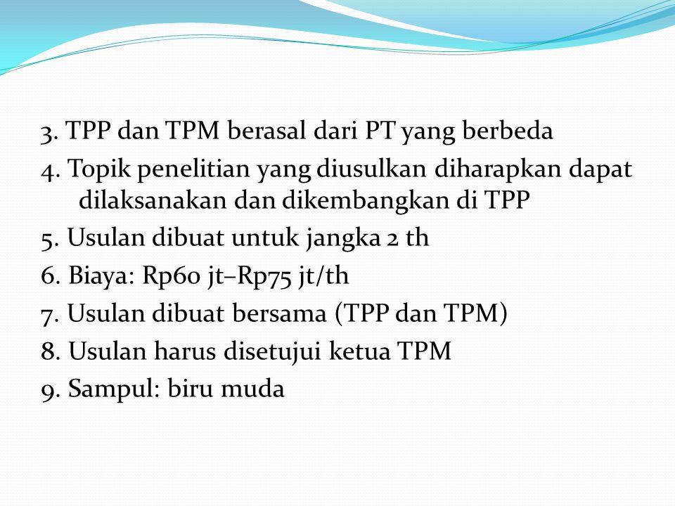 3.TPP dan TPM berasal dari PT yang berbeda 4.