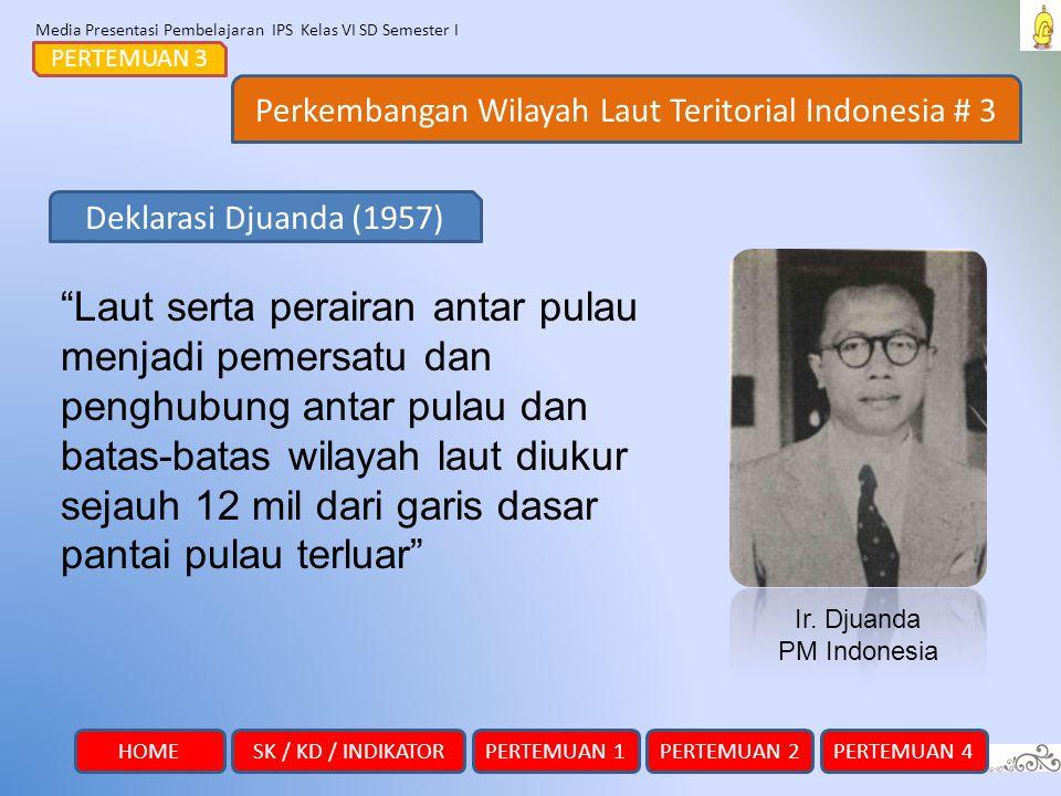 """Media Presentasi Pembelajaran IPS Kelas VI SD Semester I Perkembangan Wilayah Laut Teritorial Indonesia # 3 PERTEMUAN 3 """"Laut serta perairan antar pul"""