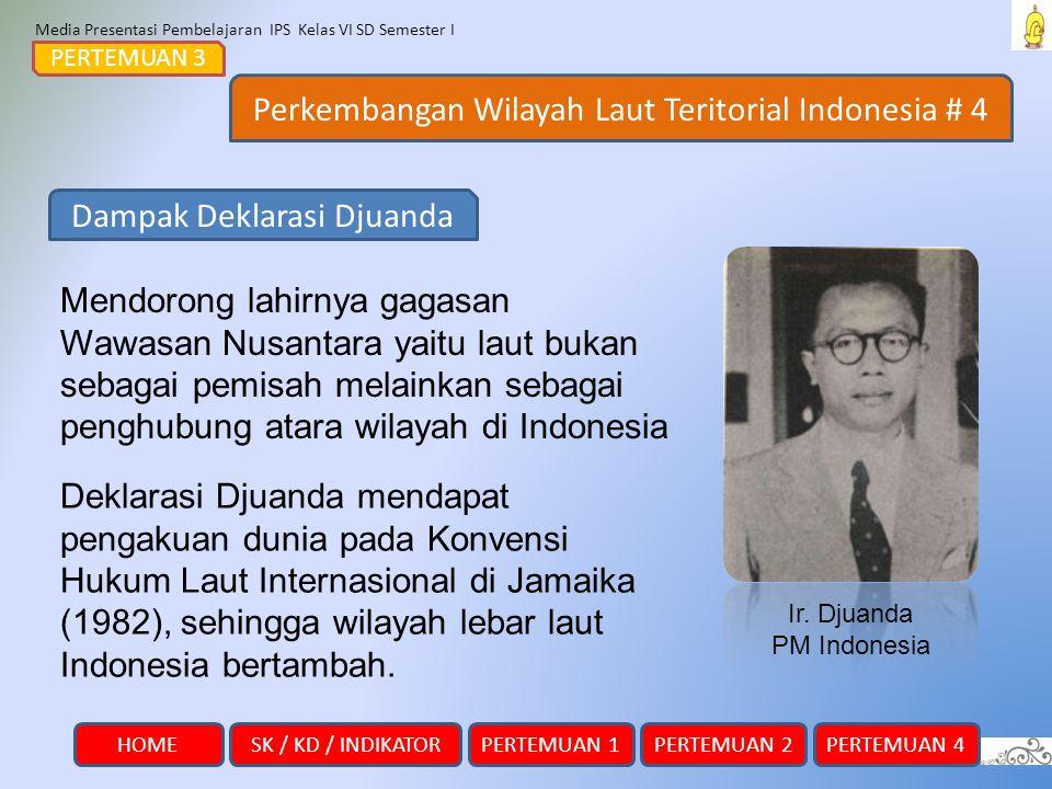 Media Presentasi Pembelajaran IPS Kelas VI SD Semester I Perkembangan Wilayah Laut Teritorial Indonesia # 4 PERTEMUAN 3 Mendorong lahirnya gagasan Waw