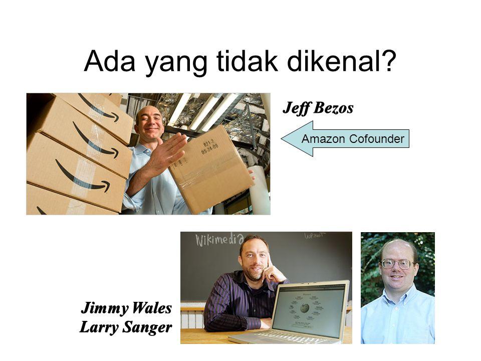 Ada yang tidak dikenal? Jeff Bezos Jimmy Wales Larry Sanger Amazon Cofounder